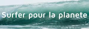 Surfer pour la planète